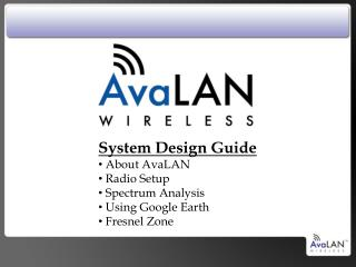 System Design Guide  About AvaLAN  Radio Setup  Spectrum Analysis  Using Google Earth
