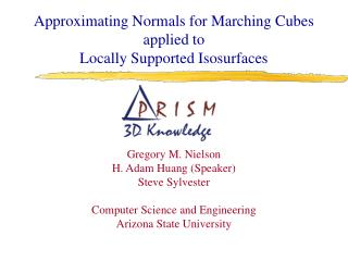 Approximating Normals for Marching Cubes applied to  Locally Supported Isosurfaces