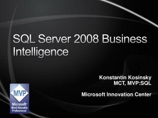 S QL  Server  2008  Business  Intelligence