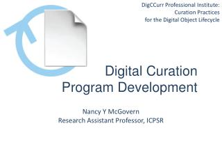 DigCCurr  Professional Institute:  Curation  Practices  for the Digital Object Lifecycle