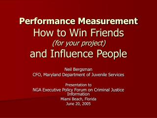 Performance Measurement How to Win Friends  (for your project)  and Influence People