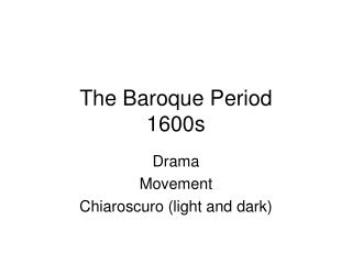 The Baroque Period 1600s