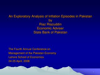 An Exploratory Analysis of Inflation Episodes in Pakistan by  Riaz Riazuddin Economic Adviser State Bank of Pakistan