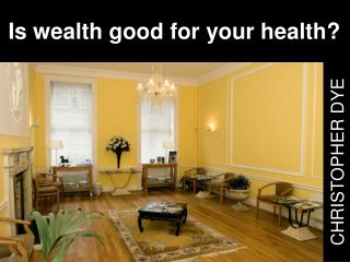 Is wealth good for your health?