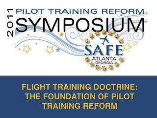 FLIGHT TRAINING DOCTRINE:  THE FOUNDATION OF PILOT TRAINING REFORM