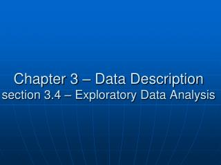 Chapter 3 – Data Description section 3.4 – Exploratory Data Analysis