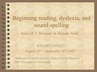 Beginning reading, dyslexia, and sound-spelling