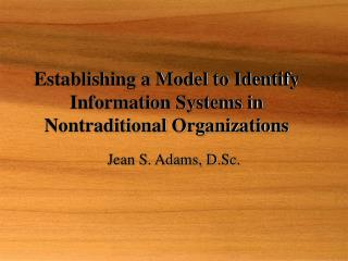 Establishing a Model to Identify  Information Systems in  Nontraditional Organizations