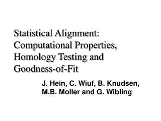 Statistical Alignment: Computational Properties, Homology Testing and Goodness-of-Fit
