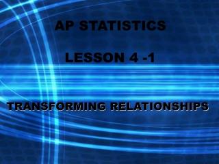 AP STATISTICS LESSON 4 -1