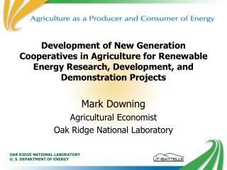 Development of New Generation Cooperatives in Agriculture for Renewable Energy Research, Development, and Demonstration