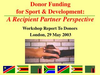 Donor Funding  for Sport & Development: A Recipient Partner Perspective