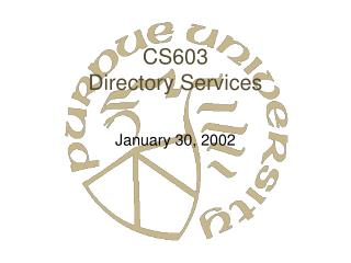 CS603 Directory Services