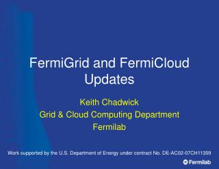 FermiGrid and FermiCloud Updates