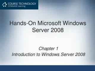 Hands-On Microsoft Windows Server 2008