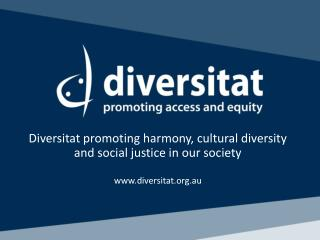 Diversitat promoting harmony, cultural diversity  and social justice in our society