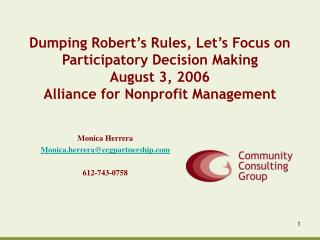 Dumping Robert s Rules, Let s Focus on Participatory Decision Making August 3, 2006 Alliance for Nonprofit Management
