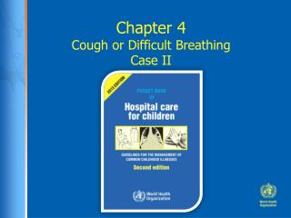 Chapter 4 Cough or Difficult Breathing Case II