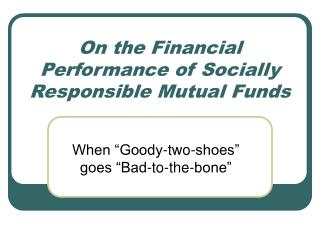 On the Financial Performance of Socially Responsible Mutual Funds