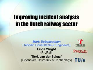 Improving incident analysis in the Dutch railway sector