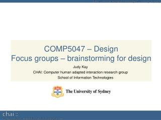 COMP5047 – Design Focus groups – brainstorming for design