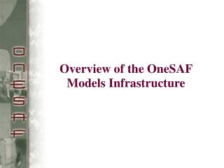 Overview of the OneSAF  Models Infrastructure
