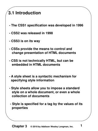 3.1 Introduction  - The CSS1 specification was developed in 1996  - CSS2 was released in 1998