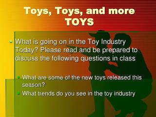 Toys, Toys, and more TOYS