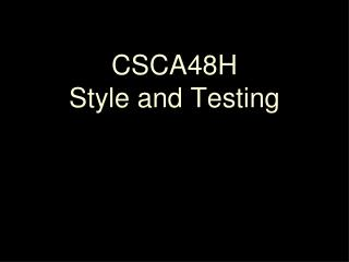 CSCA48H Style and Testing