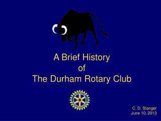 A Brief History of The Durham Rotary Club