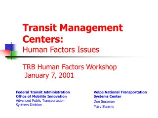 Transit Management Centers: Human Factors Issues TRB Human Factors Workshop  January 7, 2001