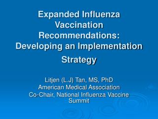 Expanded Influenza Vaccination Recommendations: Developing an Implementation Strategy