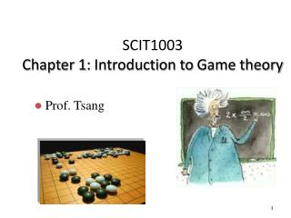 SCIT1003 Chapter 1:  Introduction to  Game theory