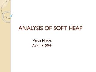 ANALYSIS OF SOFT HEAP