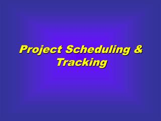 Project Scheduling & Tracking