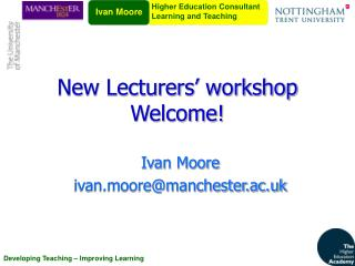 New Lecturers' workshop Welcome!