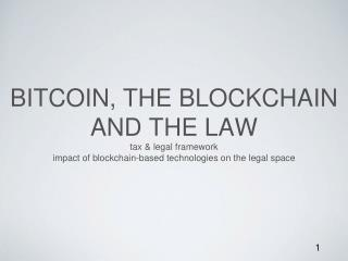 BITCOIN, the BLOCKCHAIN and the law