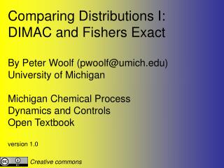 Comparing Distributions I: DIMAC and Fishers Exact By Peter Woolf (pwoolf@umich)
