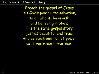 The Same Old Gospel Story