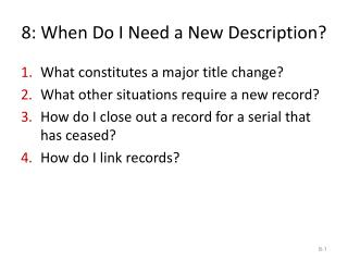 8: When Do I Need a New Description?