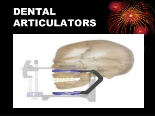 DENTAL ARTICULATORS