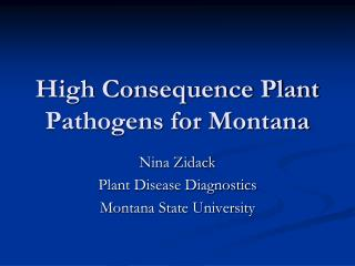 High Consequence Plant Pathogens for Montana