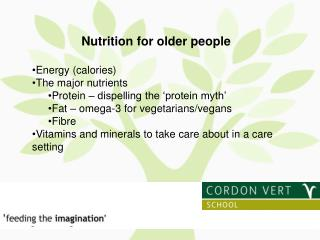 Nutrition for older people Energy (calories) The major nutrients