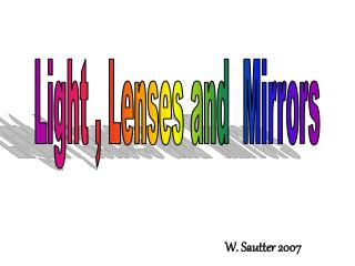 Light , Lenses and  Mirrors