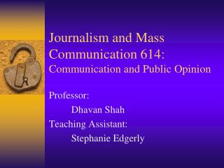 Journalism and Mass Communication 614: Communication and Public Opinion