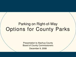 Parking on Right-of-Way  Options for County Parks