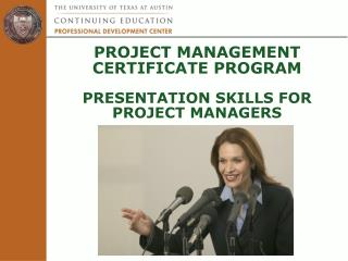 PROJECT MANAGEMENT CERTIFICATE PROGRAM PRESENTATION SKILLS FOR PROJECT MANAGERS