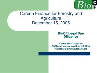 Carbon Finance for Forestry and Agriculture December 15, 2005