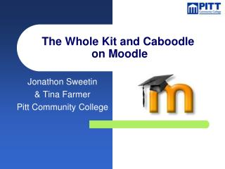 The Whole Kit and Caboodle  on Moodle