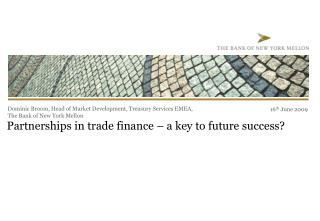 Partnerships in trade finance – a key to future success?